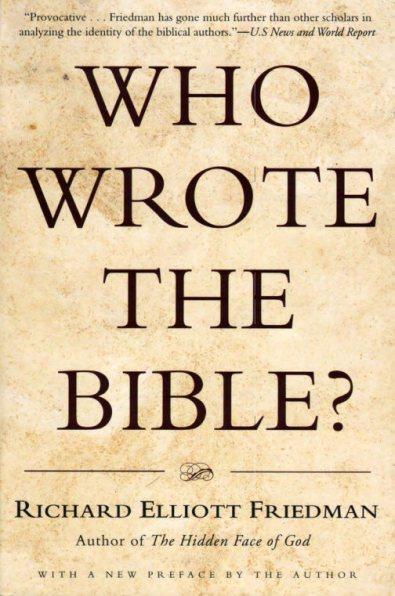 Who Wrote the Bible - Richard Elliott Friedman