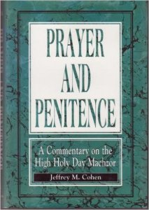 Prayer and Penitence Commentary to the High Holy Day Machzor