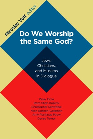 Do We Worship the Same God Miroslav Volf
